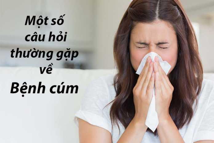Câu hỏi thường gặp về bệnh cúm