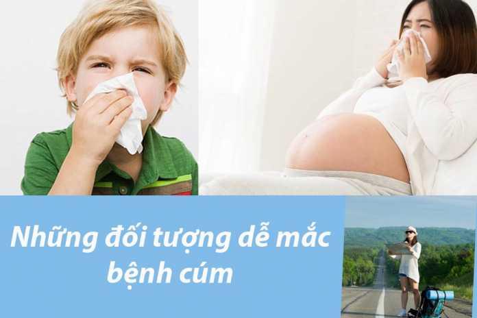 Những đối tượng dễ mắc bệnh cúm