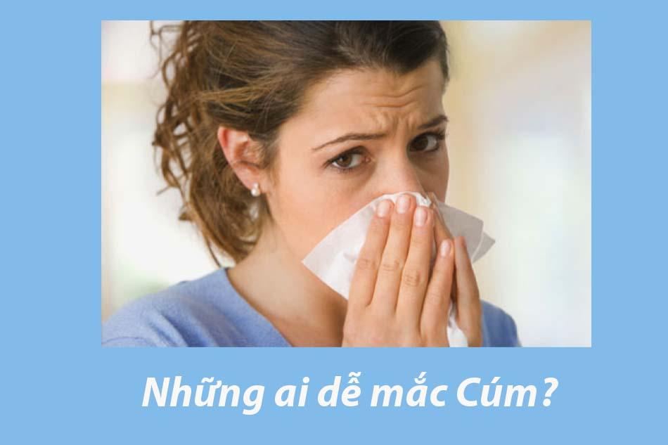 Những ai dễ mắc Cúm?