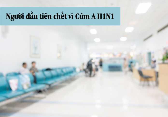 Người Sài Gòn đầu tiên chết vì bệnh cúm AH1N1
