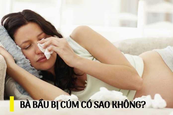 Bà bầu bị cảm cúm có sao không?