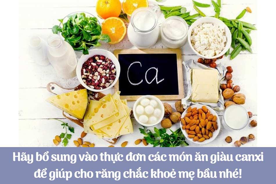 Hãy bổ sung vào thực đơn các món ăn giàu canxi để giúp cho răng chắc khoẻ mẹ bầu nhé!