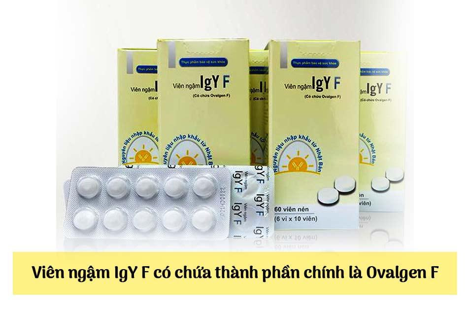 Viên ngậm IgY F có chứa thành phần chính là Ovalgen F