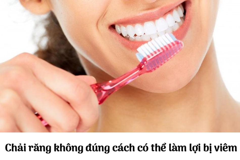 Chải răng không đúng cách có thể làm lợi bị viêm