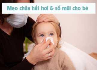 Mẹo hay cho Mẹ khi Trẻ bị hắt hơi xổ mũi