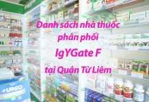 Danh sách nhà thuốc phân phối IgYGate F tại Quận Từ Liêm